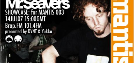 Mantis Radio 003 + Mr Seavers