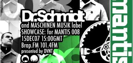 Mantis Radio 008 + Dr Schmidt + Maschinen Musik