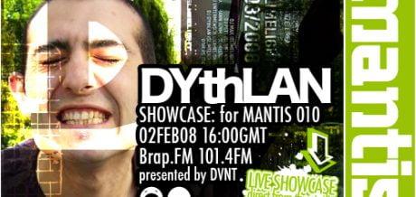Mantis Radio 010 + DYthLAN