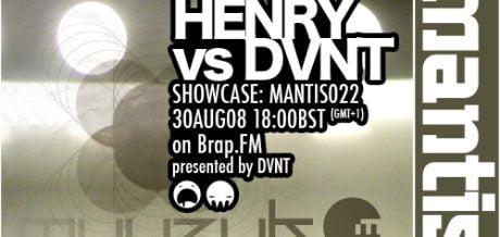 Mantis Radio 022 + Henry vs DVNT