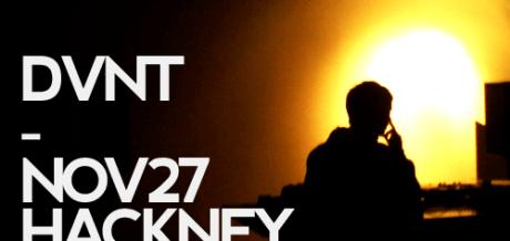 DVNT – NOV27 HACKNEY WAREHOUSE