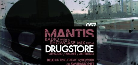 Mantis Radio 057 + Drugstore