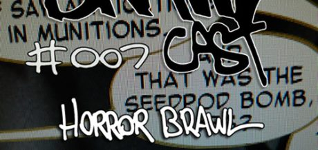 BRAWLcast #007: Horror Brawl - ...and that was the Seedpod Bomb
