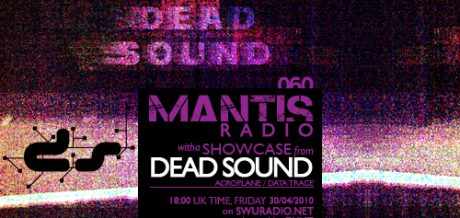 Mantis Radio 060 + Dead Sound