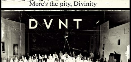 DVNT - More's the pity, Divinity