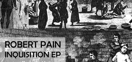 Robert Pain – Inquisition EP / Transporta