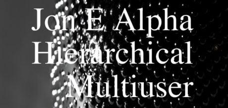 Jon E Alpha - Hierarchical Multiuser E.P.