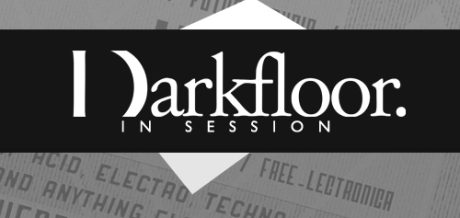 Darkfloor in Session 011 + DVNT