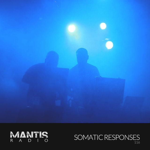 Mantis Radio 116 + Somatic Responses