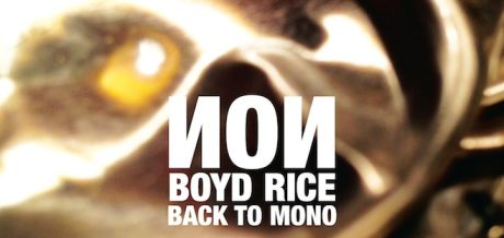 Boyd Rice - Back to Mono on Mute Records