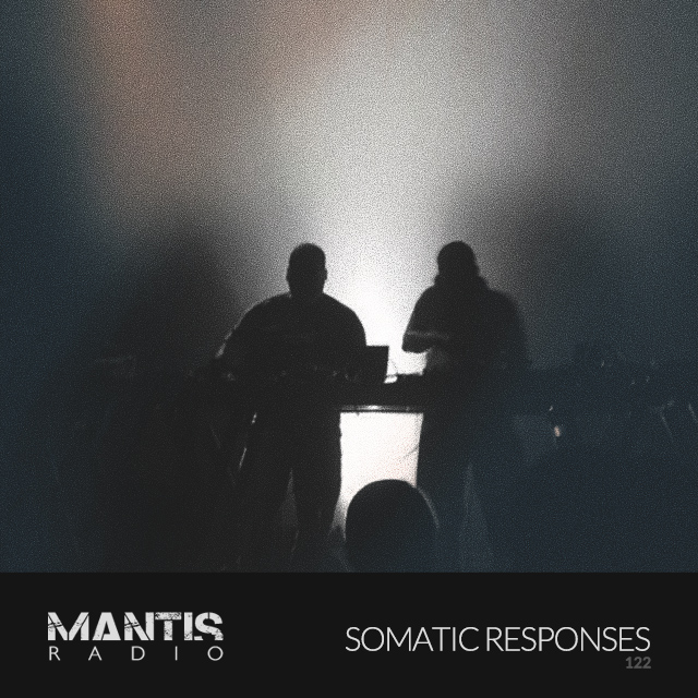 Flyer for Mantis Radio 122, featuring a photo of Somatic Responses playing live