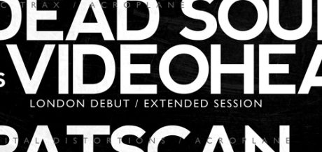 this Saturday, Darkfloor Live is back, with Dead Sound vs Videohead and Patscan