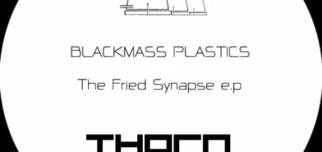 Blackmass Plastics has a new EP out - 'The Fried Synapse'
