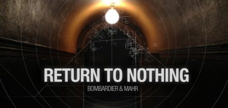 Bombardier + Mahr's 'Return To Nothing' mix