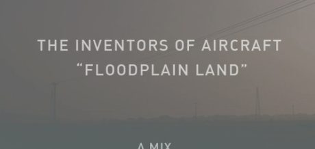 The Inventors of Aircraft – Floodplain Land
