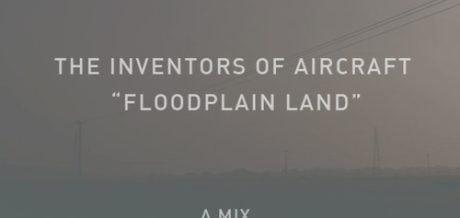 The Inventors of Aircraft - Floodplain Land