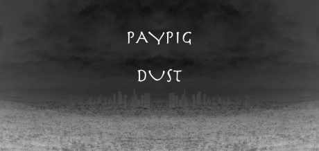 Dust - Paypig