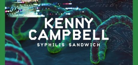 Kenny Campbell's Syphilis Sandwich on Club Poison.
