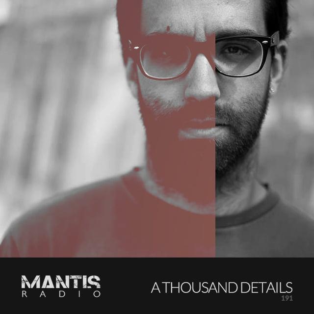 Mantis Radio 191 + A Thousand Details