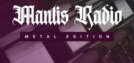 Mantis Radio Metal Edition