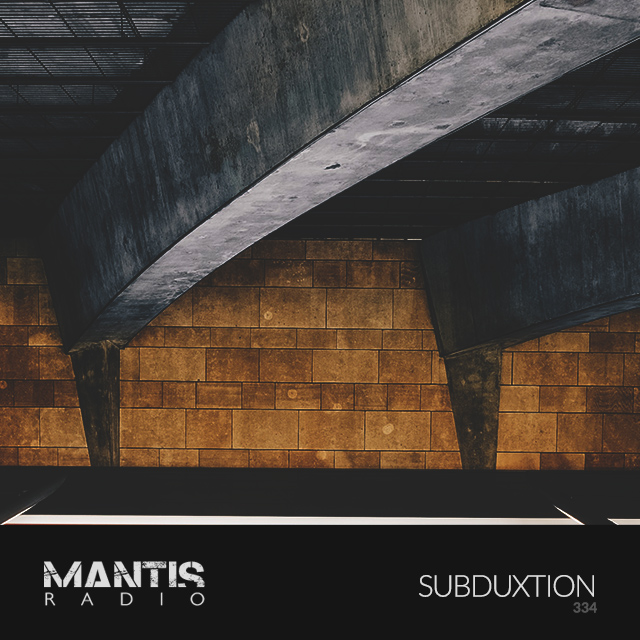 Cover art for Mantis Radio 334, featuring subduxtion