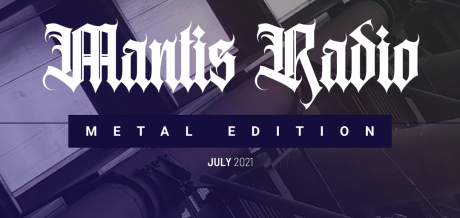 Cover art for July's Metal Edition of Mantis Radio